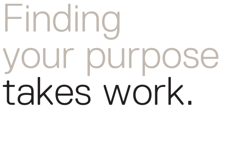 finding-your-purpose-takes-work-text